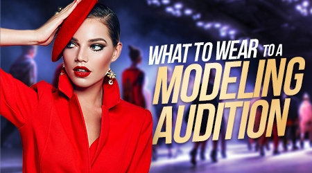 What to Wear to a Modeling Audition?